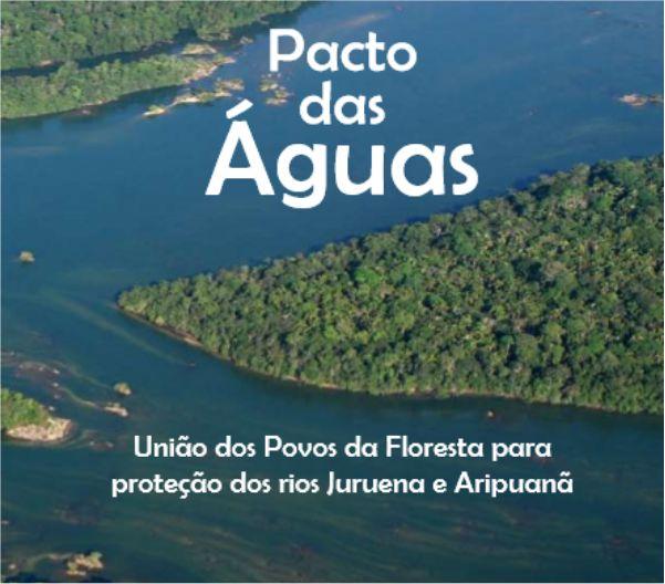 Pacto das Águas - União dos povos da floresta para proteção dos rios Juruena e Aripuanã